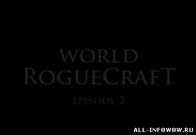 The World of Roguecraft - Episode 3